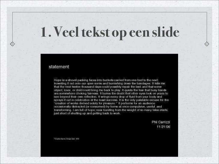 1. Veel tekst op een slide