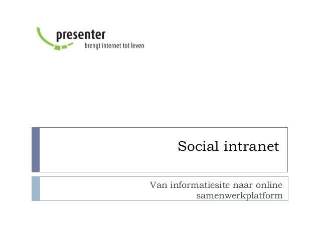 Social intranet Van informatiesite naar online samenwerkplatform