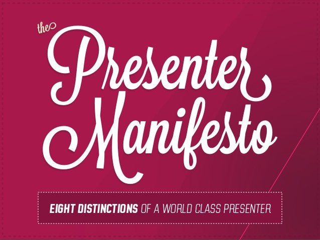 Presenter Manifesto the EIGHT DISTINCTIONS OF A WORLD CLASS PRESENTER