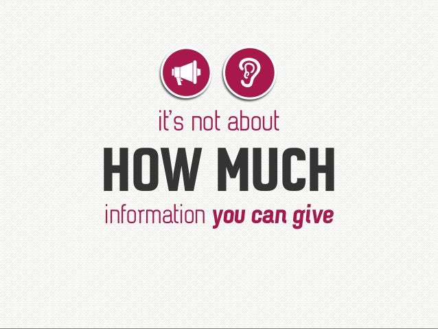 HOW MUCH it's not about information you can give