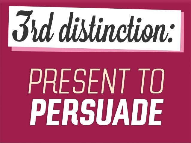 PRESENT TO PERSUADE 3rd distinction: