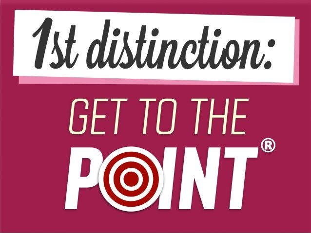 GET TO THE P INT 1st distinction: ®