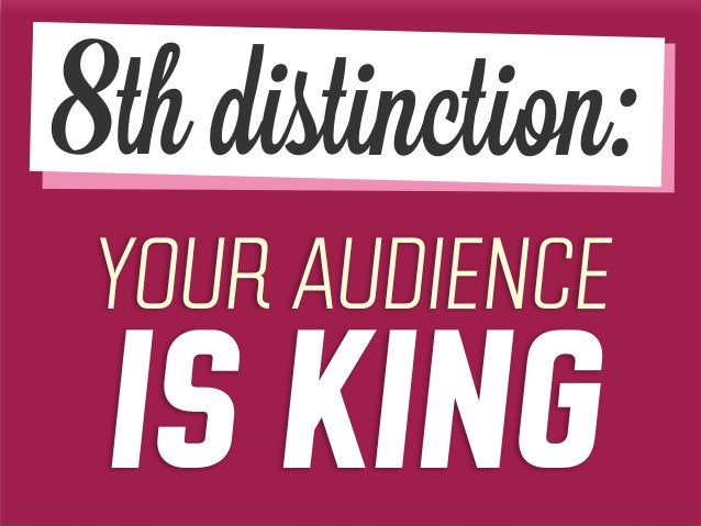YOUR AUDIENCE IS KING 8th distinction: