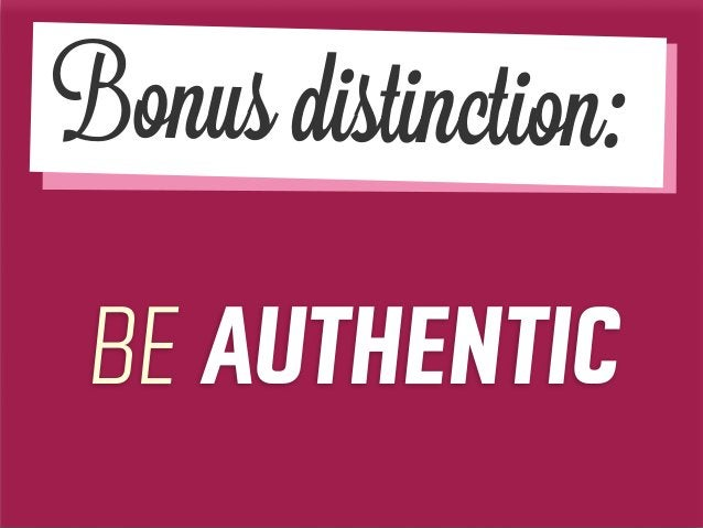 onus distinction: BE AUTHENTIC B