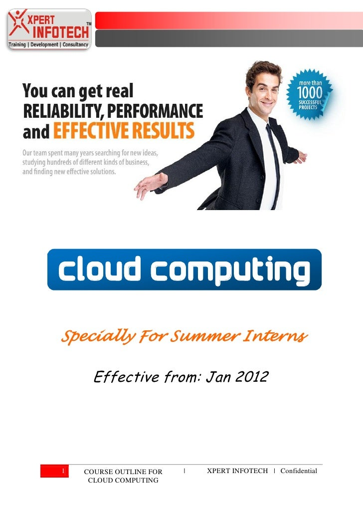 Cloud computingSpecially For Summer Interns     Effective from: Jan 20121   COURSE OUTLINE FOR   |   XPERT INFOTECH | Conf...