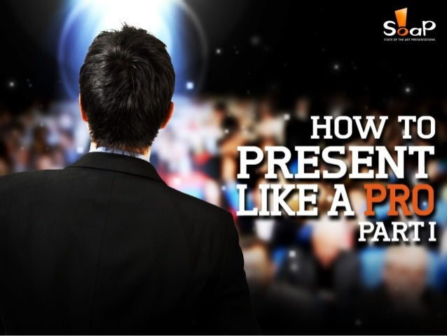 How to Present Like a Pro – Part I Slide 1