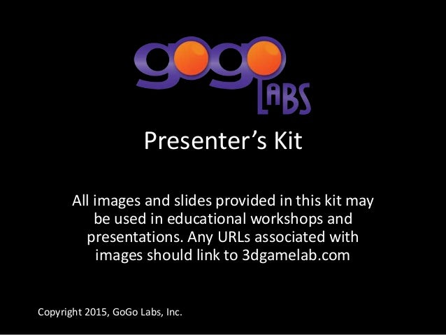 Presenter's Kit All images and slides provided in this kit may be used in educational workshops and presentations. Any URL...
