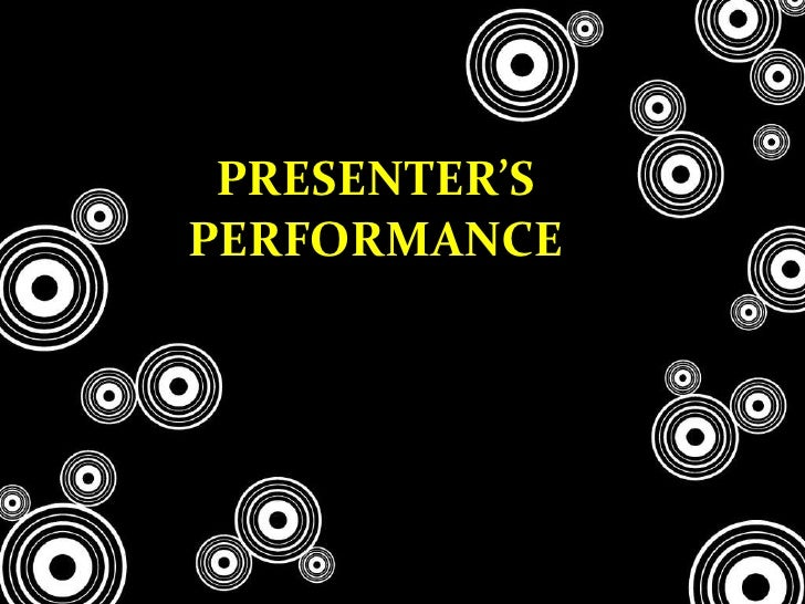 PRESENTER'S PERFORMANCE