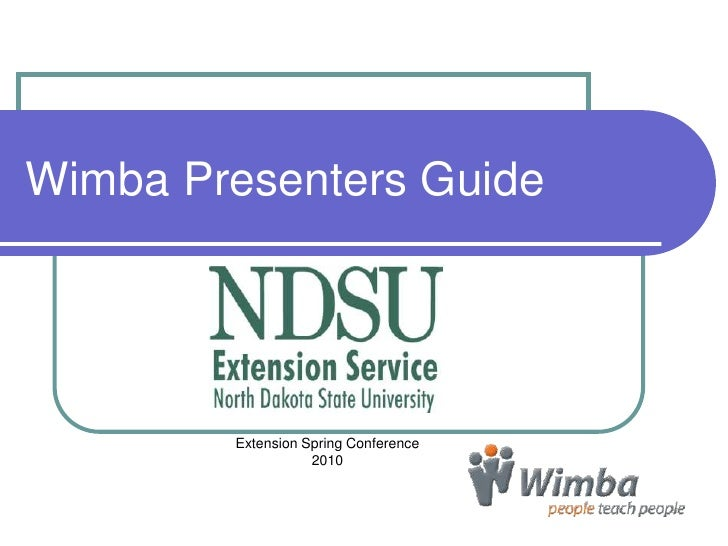 Wimba Presenters Guide<br />Extension Spring Conference  <br />2010<br />