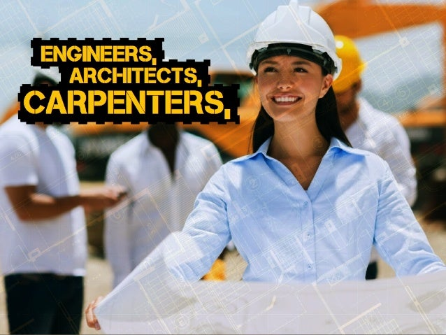 carpenters, architects, engineers,