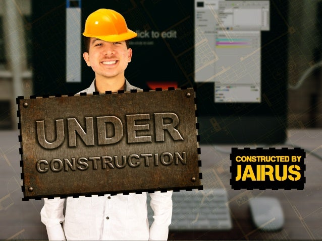 CONSTRUCTED BY JAIRUS
