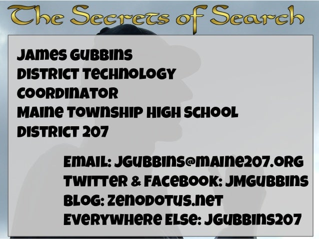 James Gubbins District Technology Coordinator Maine Township High School District 207 Email: JGubbins@maine207.org Twitter...