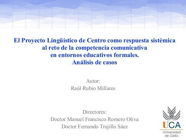 El Proyecto Lingüístico de Centro como respuesta sistémica al reto de la competencia comunicativa en entornos educativos f...