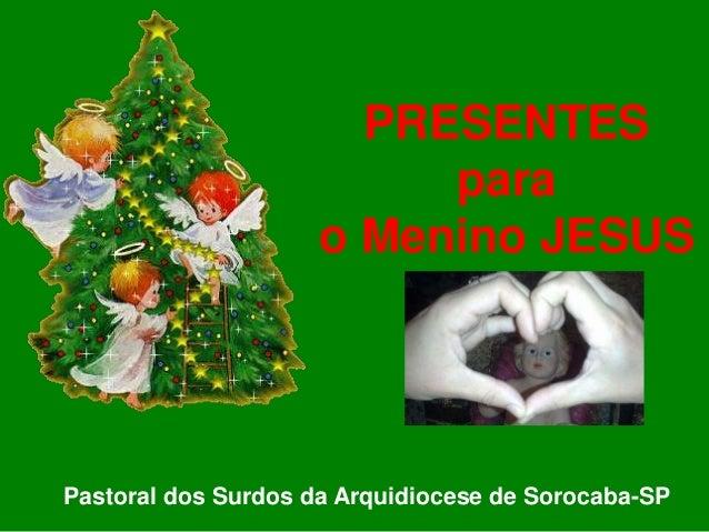 PRESENTES para o Menino JESUS Pastoral dos Surdos da Arquidiocese de Sorocaba-SP