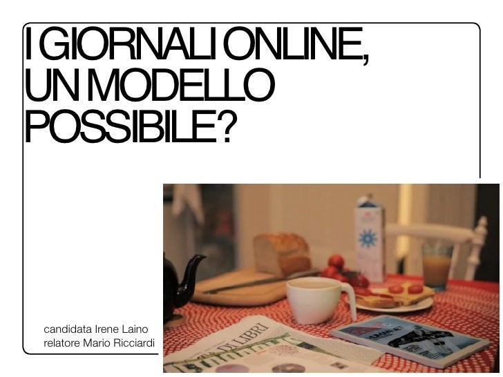 I GIORNALI ONLINE,UN MODELLOPOSSIBILE? candidata Irene Laino relatore Mario Ricciardi