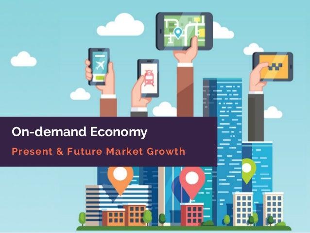 On-demand Economy Present & Future Market Growth