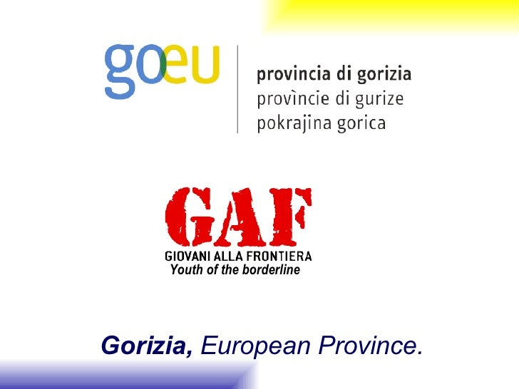 Gorizia,  European Province. Youth of the borderline