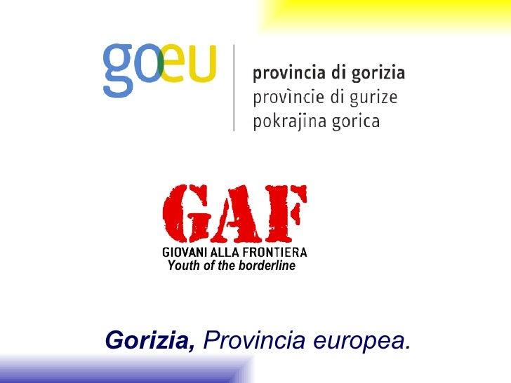Gorizia,  Provincia europea. Youth of the borderline