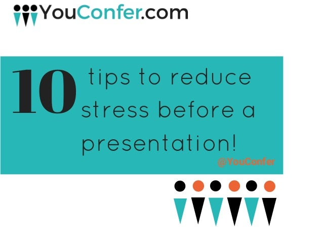 https://image.slidesharecdn.com/presenting-160222231229/95/10-tips-to-reduce-stress-before-a-presentation-1-638.jpg?cb\u003d1456303997