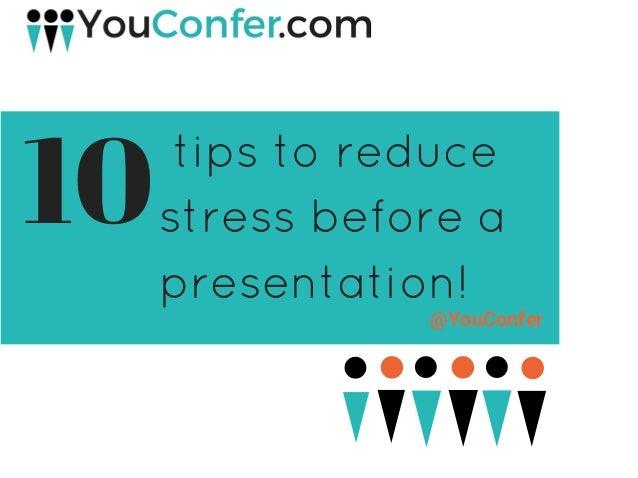 @YouConfer tipstoreduce stressbeforea presentation! 10
