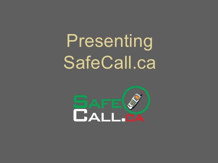 Presenting SafeCall.ca