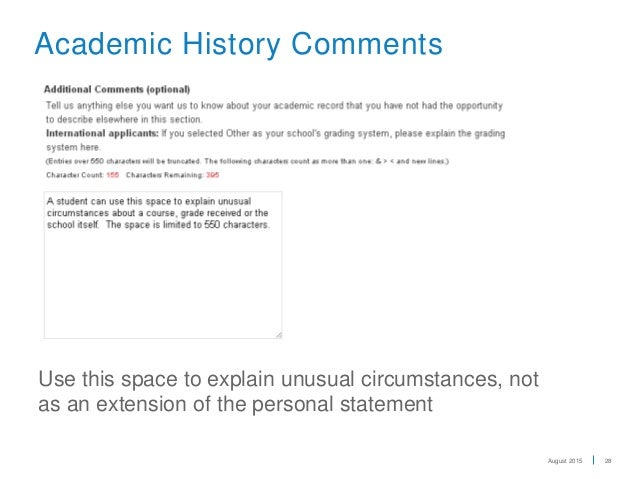 28 Academic History Comments Use This Space To Explain Unusual Circumstances Not As An Extension Of The Personal Statement August 2015
