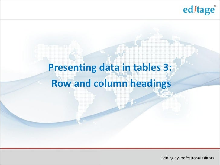 Presenting data in tables 3: Row and column headings                         Editing by Professional Editors