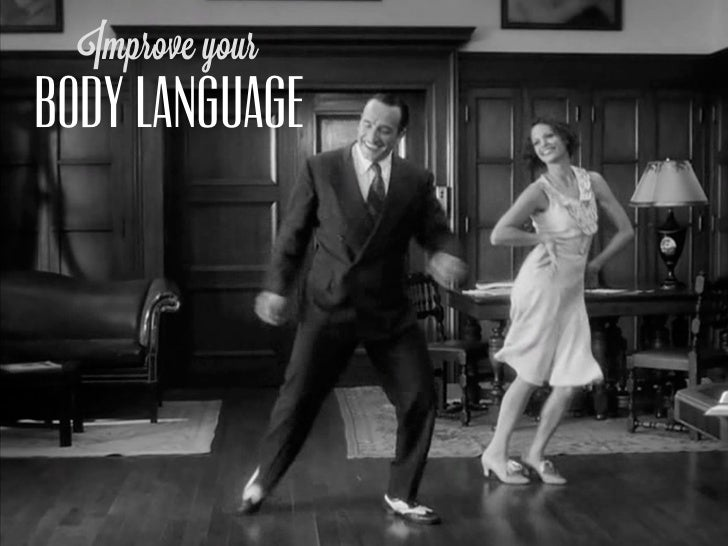 Improve yourBODY LANGUAGE