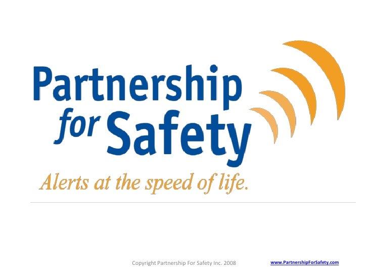Copyright Partnership For Safety Inc. 2008   www.PartnershipForSafety.com
