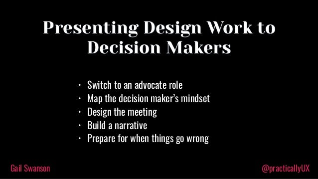 Presenting to Decision Makers—UX Camp 2017