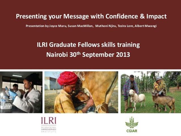 Presenting your Message with Confidence & Impact Presentation by Joyce Maru, Susan MacMillan, Muthoni Njiru, Tezira Lore, ...