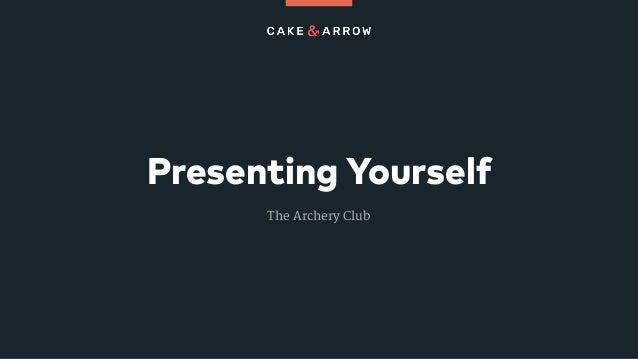 Presenting Yourself The Archery Club