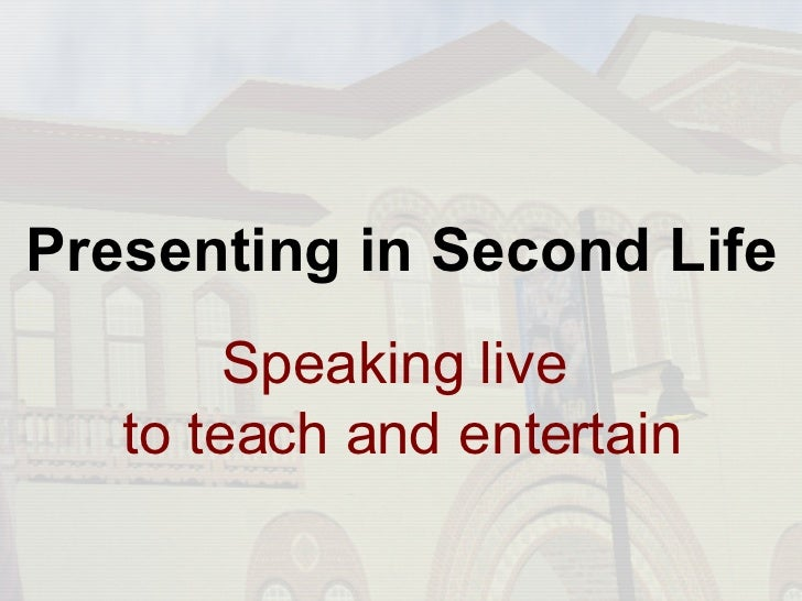 Presenting in Second Life Speaking live  to teach and entertain