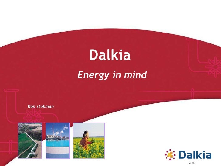 Dalkia  Energy in mind 2009 Ron stokman