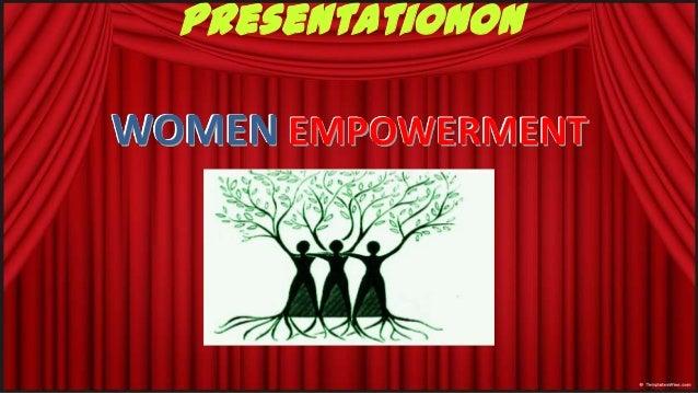 Presentationon  WOMEN EMPOWERMENT