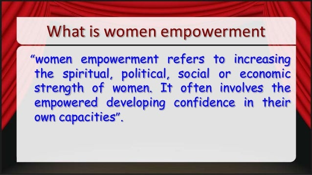 Perfect Presentation On Women Empowerment