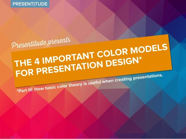 The importance of color models for presentation design Knowing the basics of different color models is important for when ...