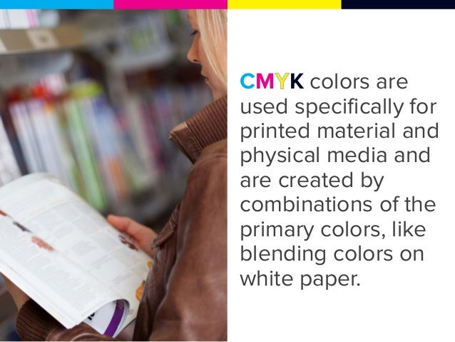 How to create colors with CMYK? C: 100 0 0 0 0 M: 0 100 0 0 0 Y: 0 0 100 0 0 K: 0 0 0 100 0 Combine values of the primary ...
