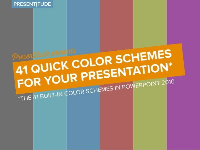 41 color schemes ready for use  If you don't like the default PowerPoint™  colors you can make your own color  scheme – or...
