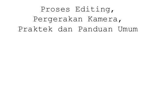 Proses Editing, Pergerakan Kamera, Praktek dan Panduan Umum