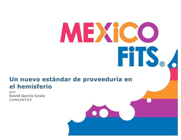 Un nuevo estándar de proveeduría en el hemisferio por David García Cosío CANAINTEX