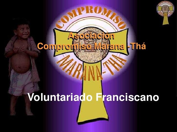 Asociación  Compromiso Marana -Thá     Voluntariado Franciscano