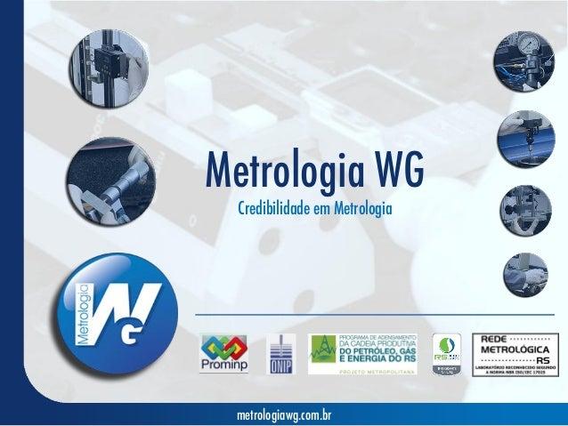 Metrologia WGCredibilidade em Metrologiametrologiawg.com.br