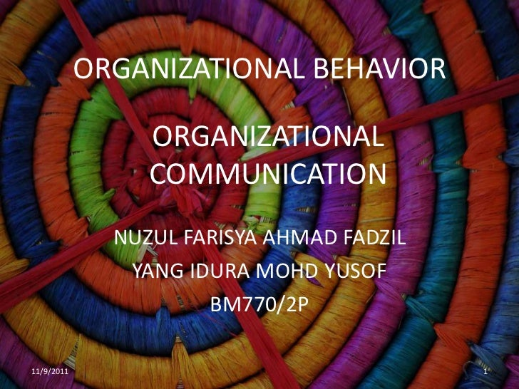 ORGANIZATIONAL BEHAVIOR                 ORGANIZATIONAL                 COMMUNICATION              NUZUL FARISYA AHMAD FADZ...