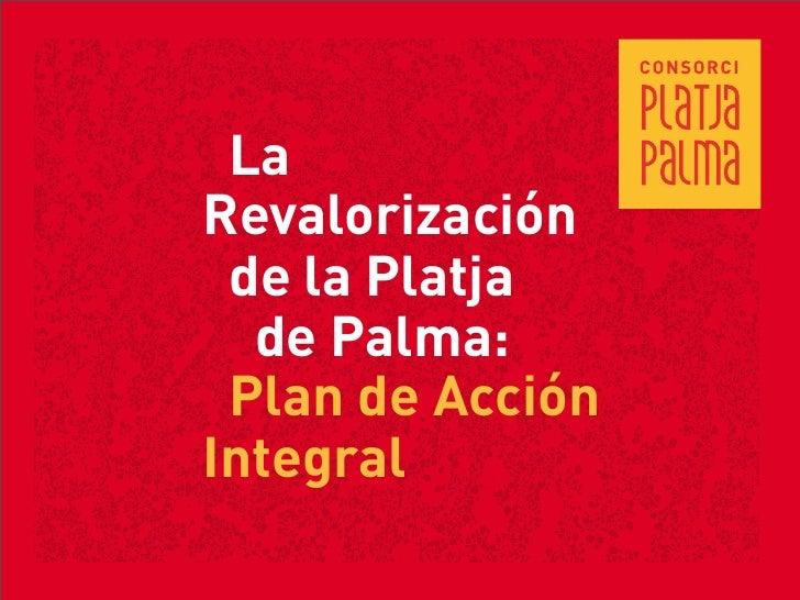 La Revalorización  de la Platja   de Palma:  Plan de Acción Integral