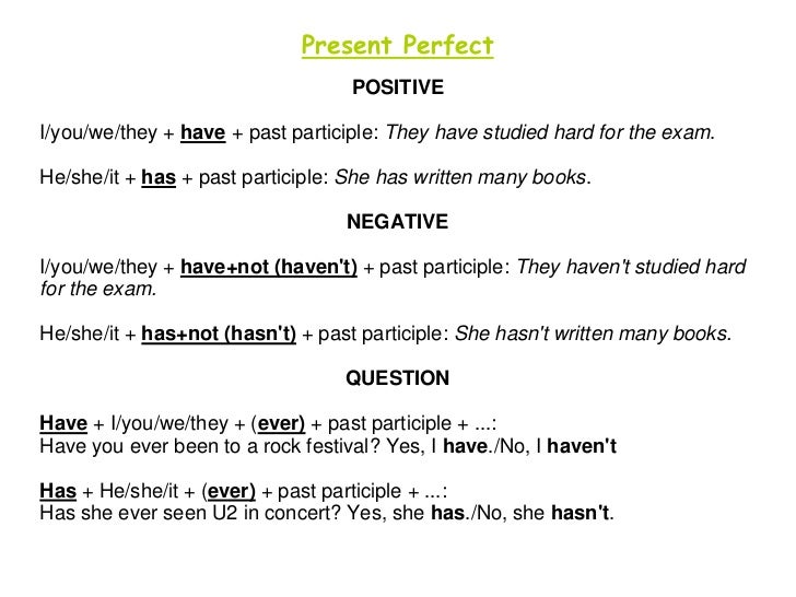 Present Perfect                                   POSITIVEI/you/we/they + have + past participle: They have studied hard f...