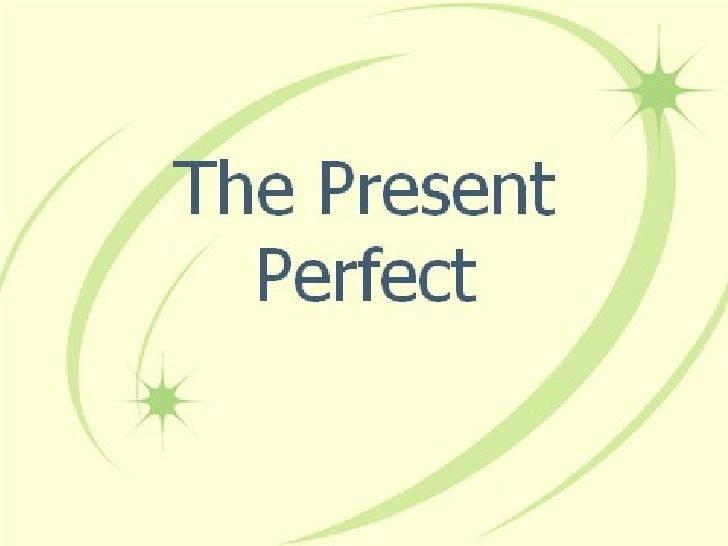  The   present perfect connects the  past and the present. It is used to show  that an action or situation in the past:-c...