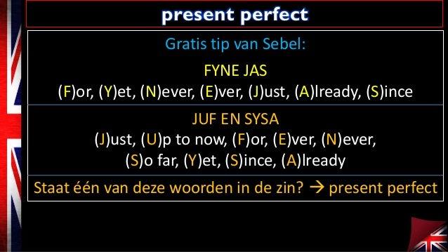 Gratis tip van Sebel: FYNE JAS (F)or, (Y)et, (N)ever, (E)ver, (J)ust, (A)lready, (S)ince JUF EN SYSA (J)ust, (U)p to now, ...