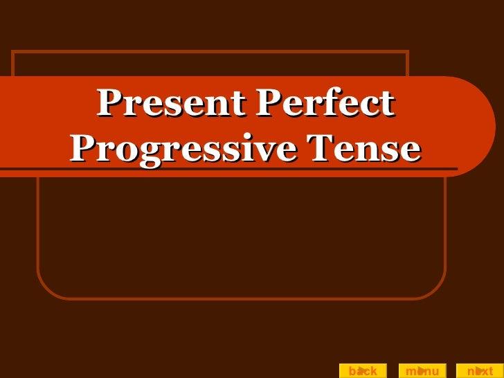Present Perfect Progressive Tense back menu next