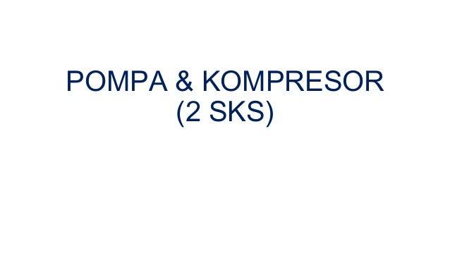 POMPA & KOMPRESOR (2 SKS)